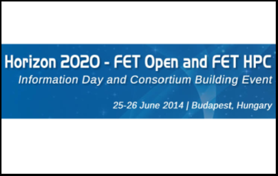 HORIZON 2020 FET OPEN AND FET HPC – INFORMATION DAY AND CONSORTIUM BUILDING EVENT